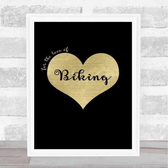 Love Biking Black Gold Quote Typography Wall Art Print