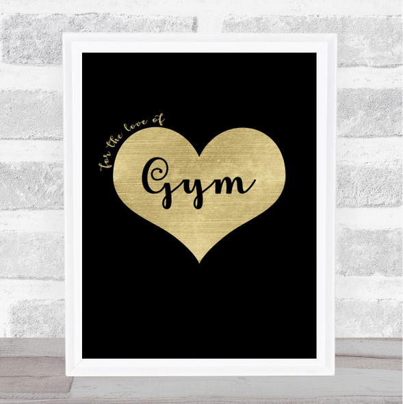 Love Gym Black Gold Quote Typography Wall Art Print