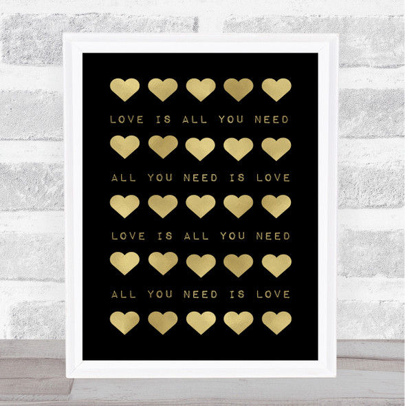 Love Is All You Need Pride Hearts Gold Black Quote Typography Wall Art Print
