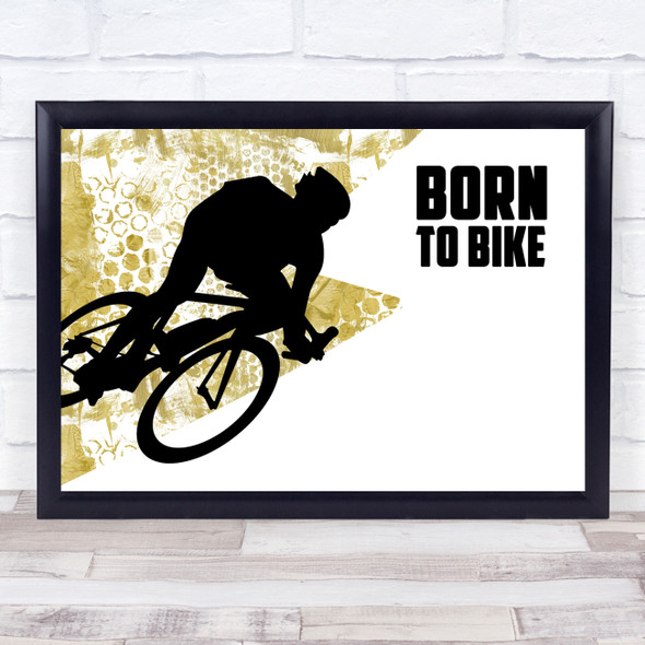Born To Bike Gold Quote Typography Wall Art Print