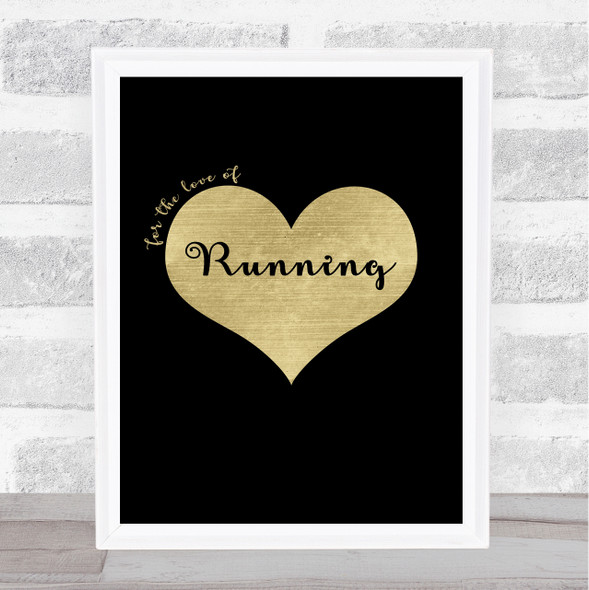 Love Running Black Gold Quote Typography Wall Art Print