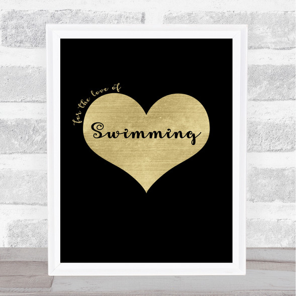 Love Swimming Black Gold Quote Typography Wall Art Print