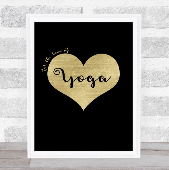 Love Yoga Black Gold Quote Typography Wall Art Print