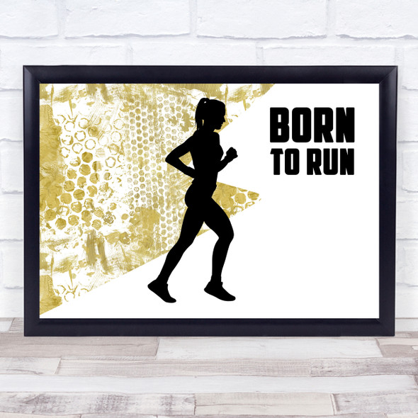 Born To Run Female Gold Quote Typography Wall Art Print