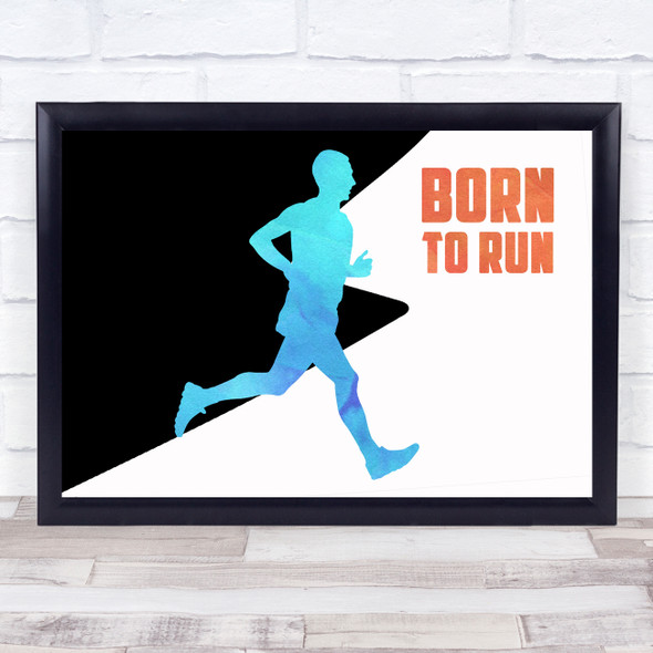 Born To Run Male Watercolour Style Quote Typography Wall Art Print