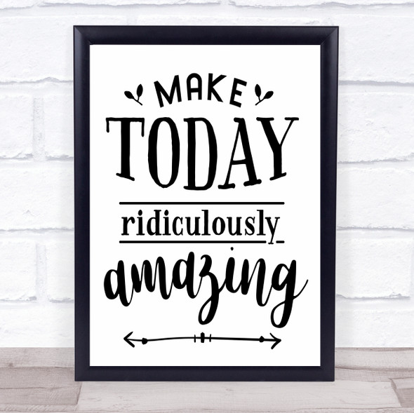 Make Today Amazing Quote Typography Wall Art Print