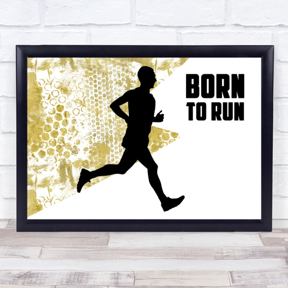 Born To Run Male Gold Quote Typography Wall Art Print