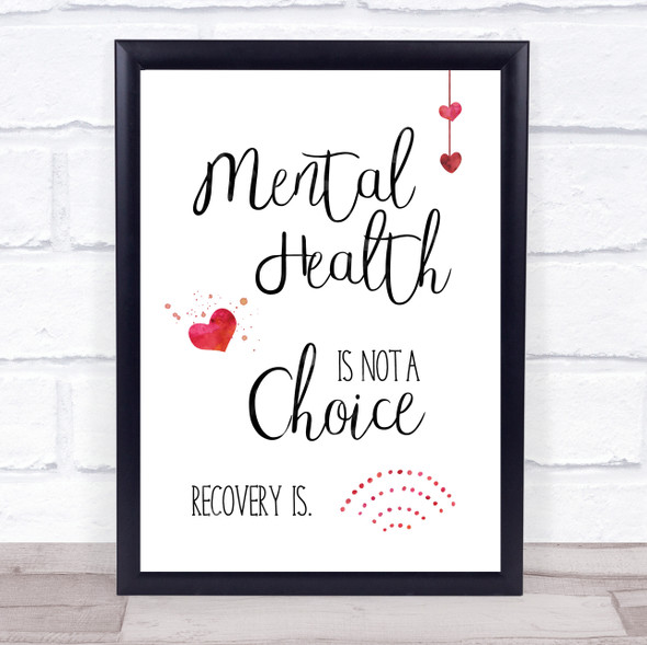 Mental Health Not A Choice Quote Typography Wall Art Print
