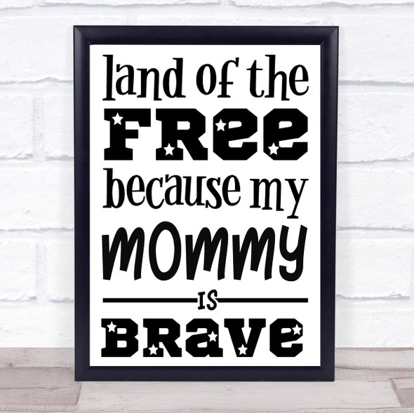 Military Land Of The Free Mommy Brave Quote Typography Wall Art Print