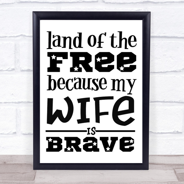 Military Land Of The Free Wife Brave Quote Typography Wall Art Print
