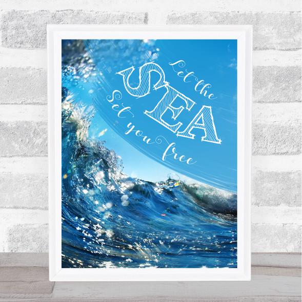 Sea Set You Free Wave Framed Wall Art Print