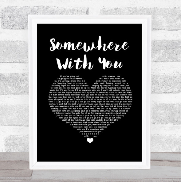 Kenny Chesney Somewhere With You Black Heart Song Lyric Print