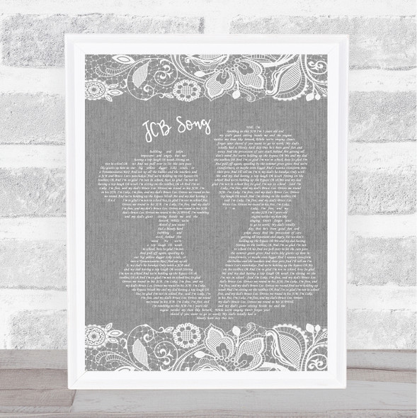 Nizlopi JCB Song Grey Burlap & Lace Song Lyric Print