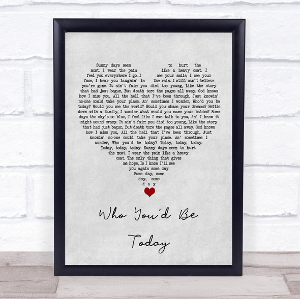 Kenny Chesney Who You'd Be Today Grey Heart Song Lyric Print