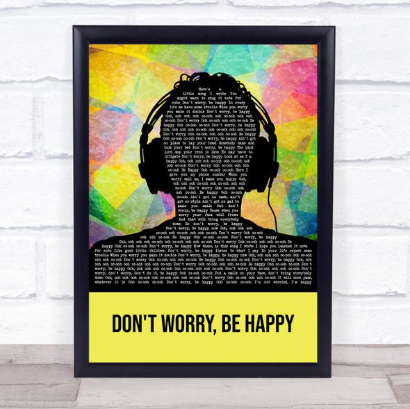 Bobby McFerrin Don't Worry, Be Happy Multicolour Man Headphones Song Lyric Print