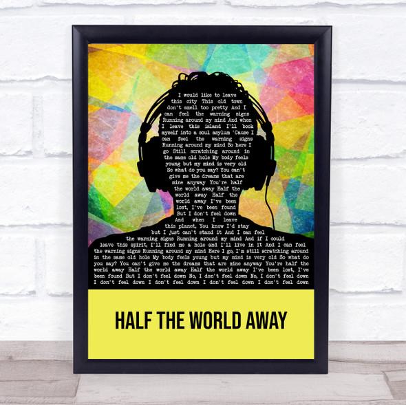 Oasis Half The World Away Multicolour Man Headphones Song Lyric Print