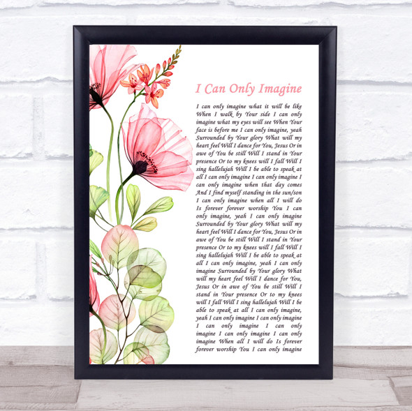 MercyMe I Can Only Imagine Floral Poppy Side Script Song Lyric Print
