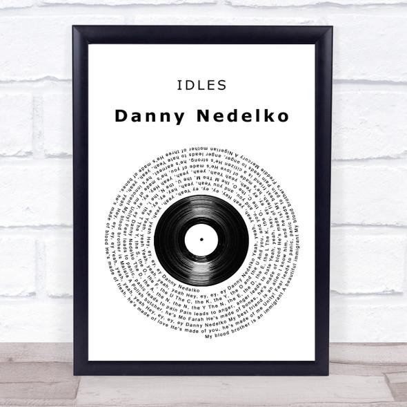 IDLES Danny Nedelko Vinyl Record Song Lyric Print