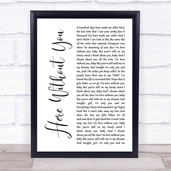 3 Doors Down Here Without You White Script Song Lyric Print