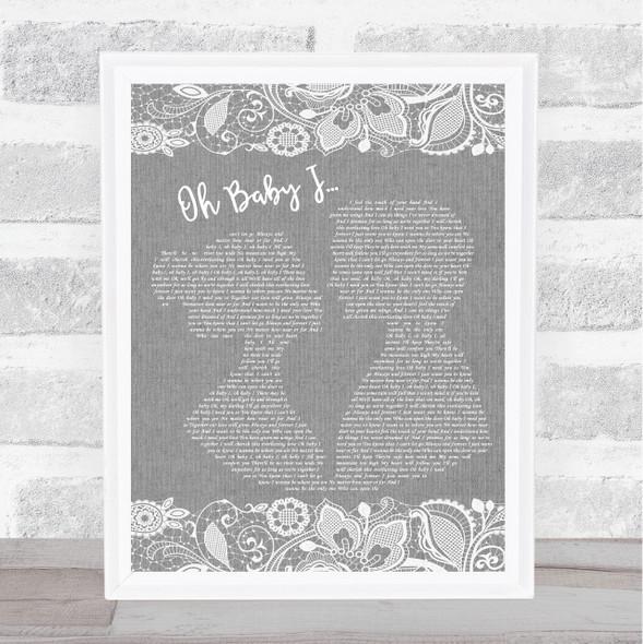 Eternal Oh Baby I… Grey Burlap & Lace Song Lyric Music Art Print