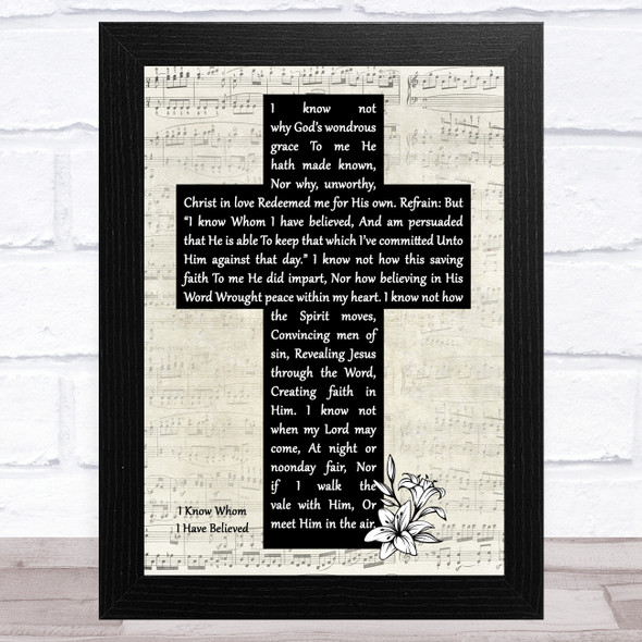 Marshall Hall I Know Whom I Have Believed Music Script Christian Memorial Cross Song Lyric Music Art Print