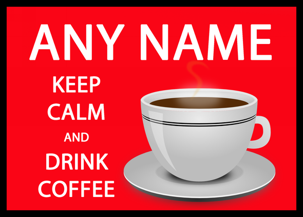 Keep Calm And Drink Coffee Red Personalised Computer Mousemat