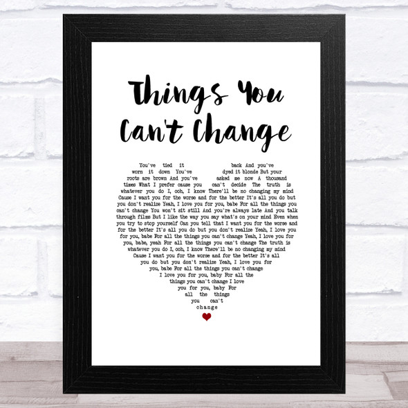 Rhys Lewis Things You Can't Change White Heart Song Lyric Music Art Print