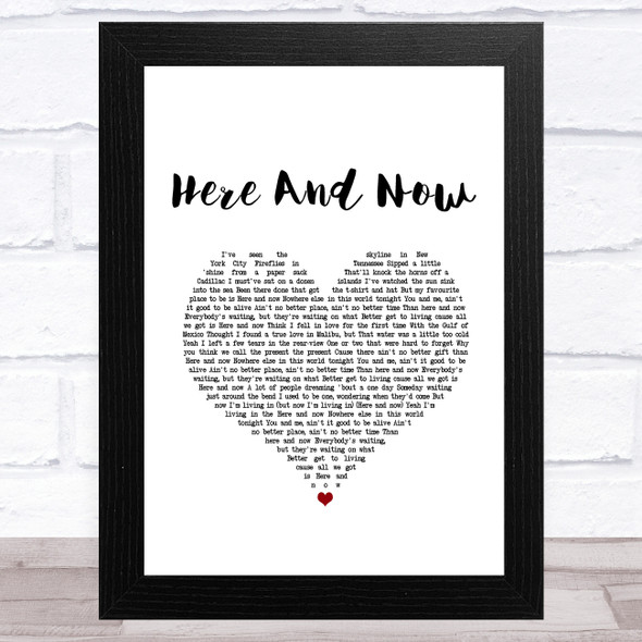 Kenny Chesney Here And Now White Heart Song Lyric Music Art Print