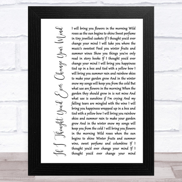 Cilla Black If I Thought You'd Ever Change Your Mind White Script Song Lyric Music Art Print