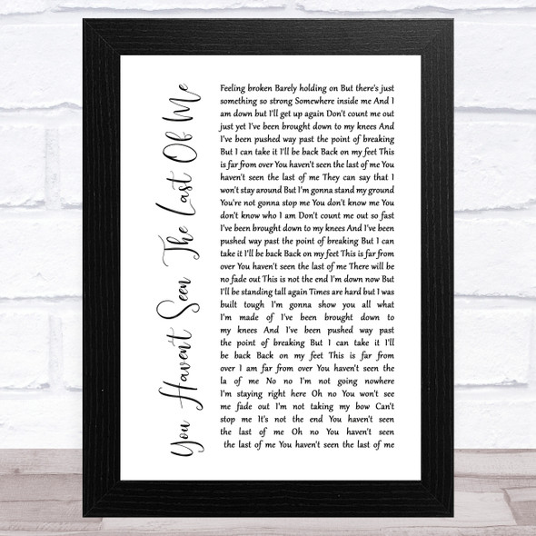 Cher You Haven't Seen The Last Of Me White Script Song Lyric Music Art Print