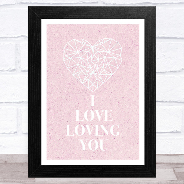 I Love Loving You Geometric Pink Home Wall Art Print