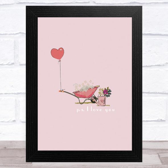 Wheelbarrow Heart Ps I Love You Home Wall Art Print