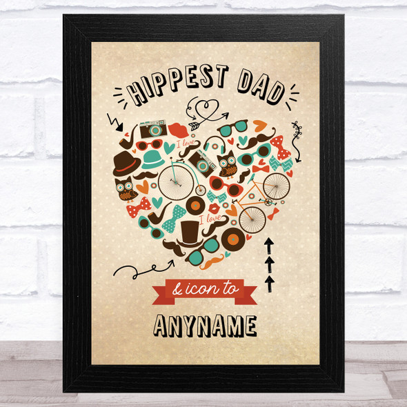 Hippest Dad & Icon Personalised Dad Father's Day Gift Wall Art Print