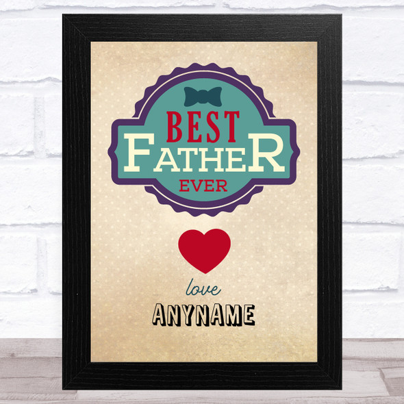 Hipster Best Father Ever Personalised Dad Father's Day Gift Wall Art Print