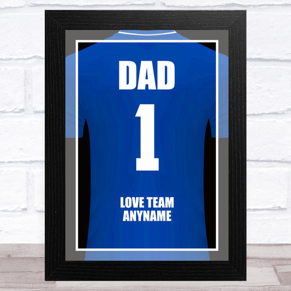 Dad No.1 Football Shirt Blue Personalised Dad Father's Day Gift Wall Art Print