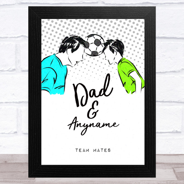 Team Mates Father & Son Personalised Dad Father's Day Gift Wall Art Print