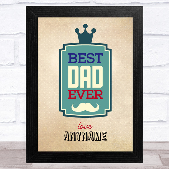 Vintage Style Best Dad Ever Personalised Dad Father's Day Gift Wall Art Print