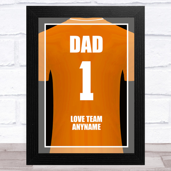 Dad No.1 Football Shirt Orange Personalised Dad Father's Day Gift Wall Art Print