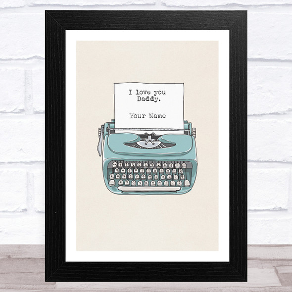 Typewriter I Love You Daddy Personalised Dad Father's Day Gift Wall Art Print