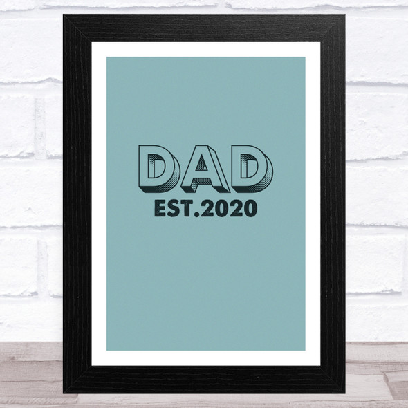 Dad Establish Any Year Personalised Dad Father's Day Gift Wall Art Print