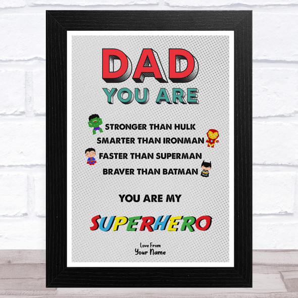 Dad You Are My Superhero Personalised Dad Father's Day Gift Wall Art Print