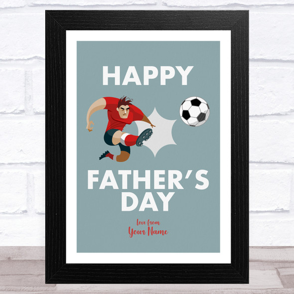 Footballer Kicking Ball Personalised Dad Father's Day Gift Wall Art Print
