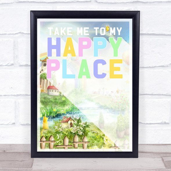 Take Me To My Happy Place Fairy Land Wall Art Print