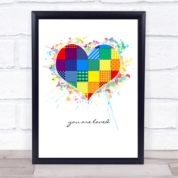 You Are Loved Rainbow Patchwork Splatter Heart Wall Art Print