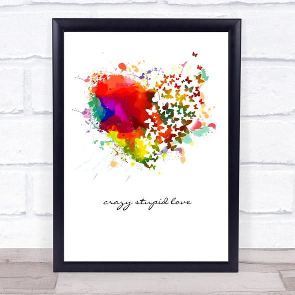 Crazy Stupid Love Butterflies Splatter Heart Wall Art Print