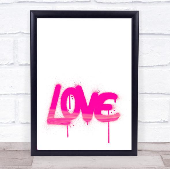 Love Graffiti Spray Paint Hot Pink Wall Art Print