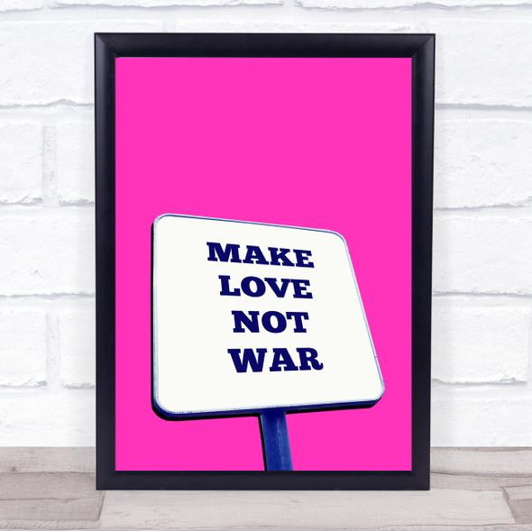 Make Love Not War Hot Pink Wall Art Print