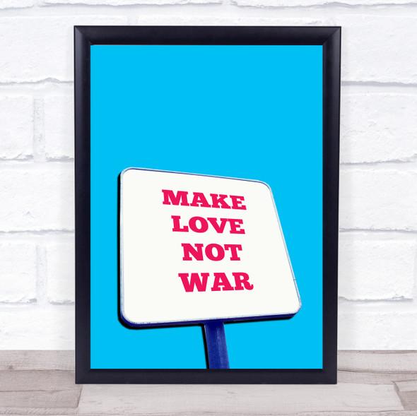 Make Love Not War Blue Wall Art Print