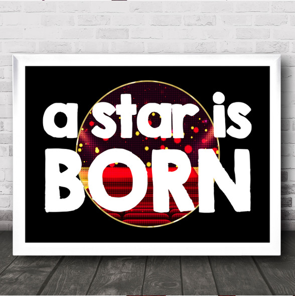 A Star Is Born Movie Wall Art Print