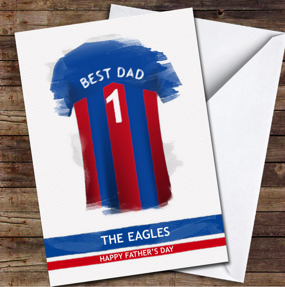 Crystal Palace Football Team Shirt Best Dad Personalised Father's Day Greetings Card